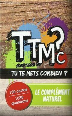 TTMC: Tu te Mets Combien ? Le Complément Naturel