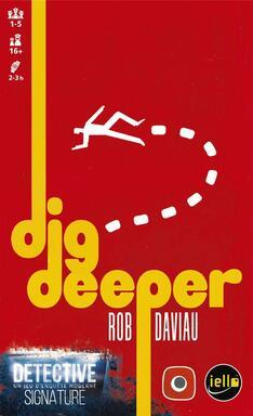 Détective: Un Jeu d'Enquête Moderne - Dig Deeper