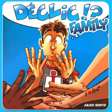 Déclic !? Family