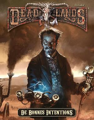 Deadlands: Reloaded - De Bonnes Intentions