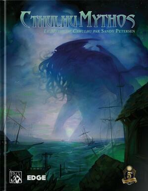Cthulhu Mythos: Le Mythe de Cthulhu par Sandy Petersen