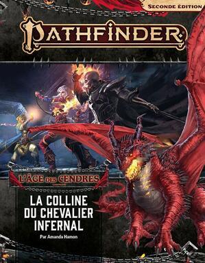 Pathfinder: Seconde Édition - L'Âge des Cendres - La Colline du Chevalier Infernal