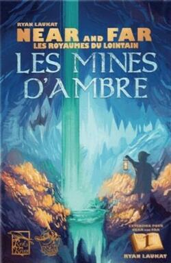 Near and Far: Les Royaumes du Lointain - Les Mines d'Ambre