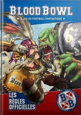 Blood Bowl: Le Jeu de Football Fantastique - Édition Deuxième Saison - Les Règles Officielles