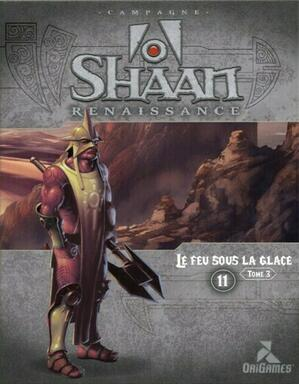 Shaan: Renaissance - Le Feu sous la Glace - Tome 3