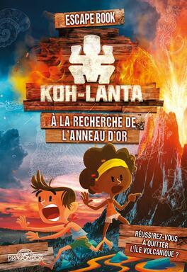 Escape Book: Koh Lanta - À la Recherche de l'Anneau d'Or
