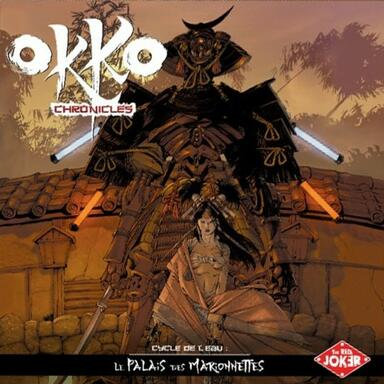 Okko Chronicles: Cycle de l'Eau - Le Palais des Marionnettes