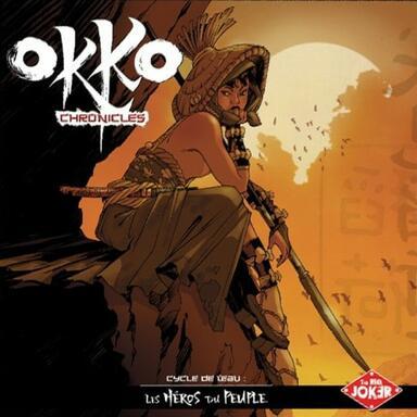 Okko Chronicles: Cycle de l'Eau - Les Héros du Peuple