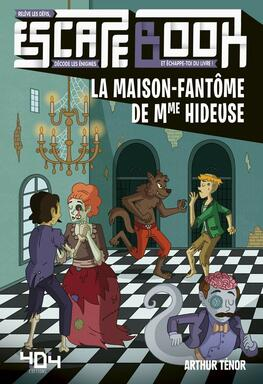 Escape Book: La Maison-Fantôme de Mme Hideuse