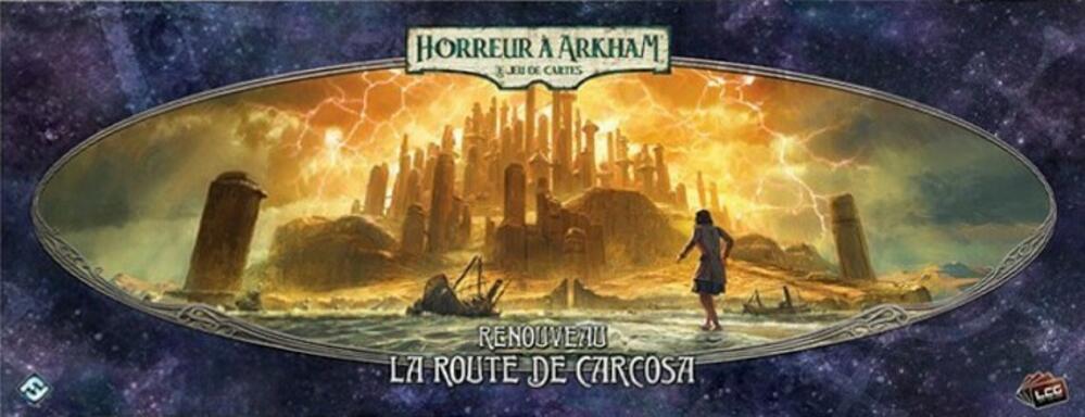 Horreur à Arkham: Le Jeu de Cartes - Renouveau - La Route de Carcosa