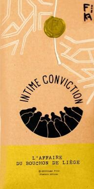 Intime Conviction n°3: L'Affaire du Bouchon de Liège