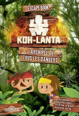 Escape Book: Koh Lanta - L'Archipel de tous les Dangers