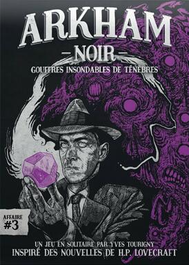 Arkham Noir: Affaire #3 - Gouffres Insondables de Ténèbres