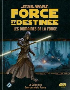 Star Wars: Force et Destinée - Le Jeu de Rôle - Les Domaines de la Force