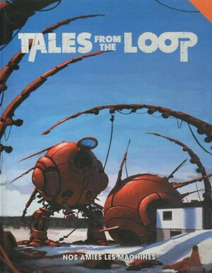 Tales from the Loop: Nos Amies les Machines