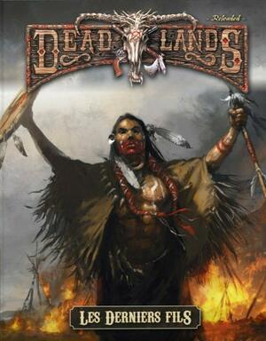 Deadlands: Reloaded - Les Derniers Fils