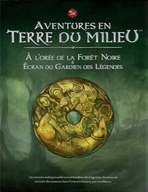 Aventures en Terre du Milieu: À l'Orée de la Forêt Noire & Écran du Gardien des Légendes