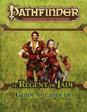 Pathfinder: Compagnon du Joueur - Le Régent de Jade - Guide du Joueur