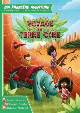 Ma Première Aventure: Voyage en Terre Ocre