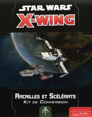 Star Wars: X-Wing - Racailles et Scélérats - Kit de Conversion