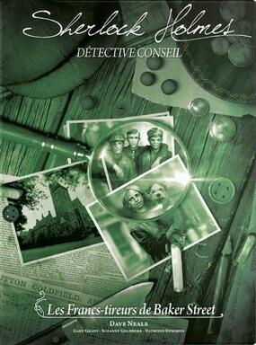 Sherlock Holmes: Détective Conseil - Les Francs-tireurs de Baker Street