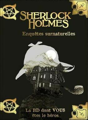 Sherlock Holmes: Enquêtes Surnaturelles - La BD Dont Vous Êtes le Héros