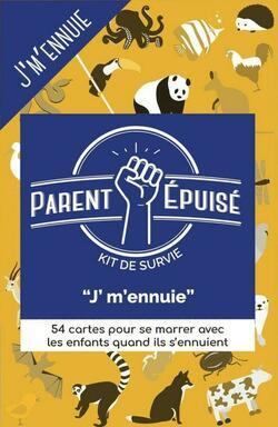Parent Épuisé: Kit de Survie - J' M'Ennuie