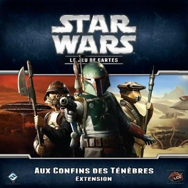 Star Wars: Le Jeu de Cartes - Aux Confins des Ténèbres