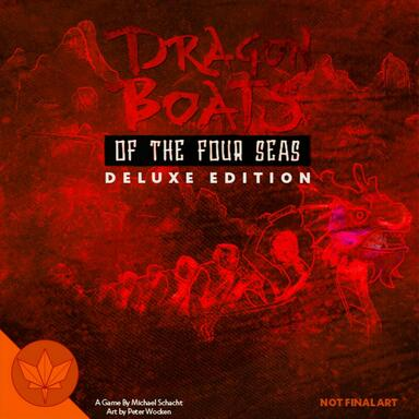 Dragon Boats of the Four Seas: Deluxe Edition