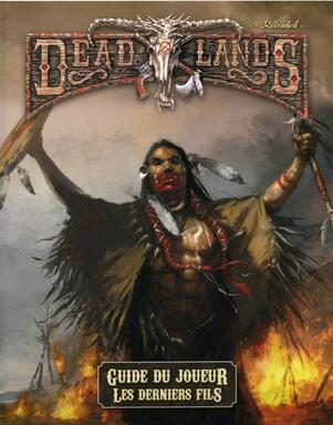 Deadlands: Reloaded - Guide du Joueur - Les Derniers Fils