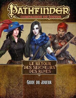 Pathfinder: Compagnon du Joueur - Le Retour des Seigneurs des Runes - Guide du Joueur