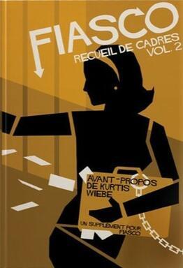 Fiasco: Recueil de Cadres Vol. 2