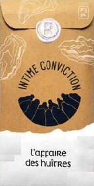 Intime Conviction n°5: L'Affaire des Huîtres