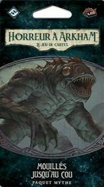 Horreur à Arkham: Le Jeu de Cartes - Mouillés Jusqu'au Cou