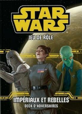 Star Wars: Le Jeu de Rôle - Impériaux et Rebelles