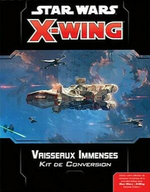 Star Wars: X-Wing - Vaisseaux Immenses - Kit de Conversion