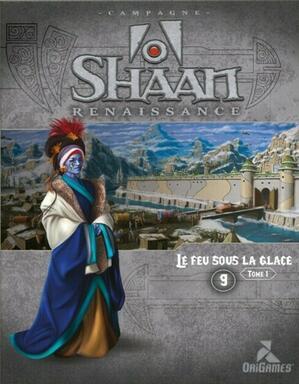 Shaan: Renaissance - Le Feu sous la Glace - Tome 1