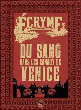 Écryme: Du Sang Dans Les Canaux de Venice