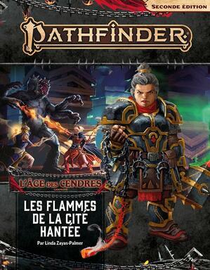 Pathfinder: Seconde Édition - L'Âge des Cendres - Les Flammes de la Cité Hantée