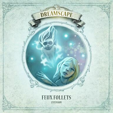Dreamscape: Feux Follets