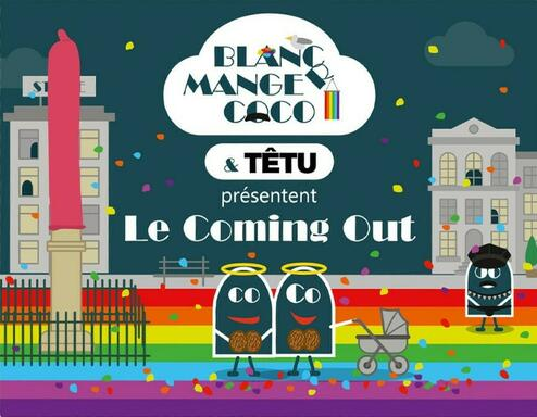Blanc Manger Coco: Le Coming Out
