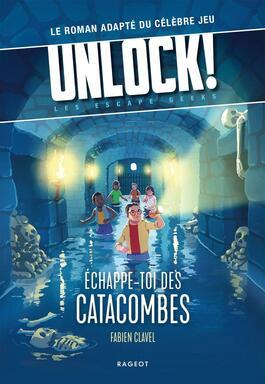 Unlock ! Les Escape Geeks - Échappe-toi des Catacombes