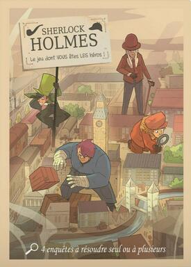 Sherlock Holmes: Le Jeu Dont Vous Êtes les Héros !