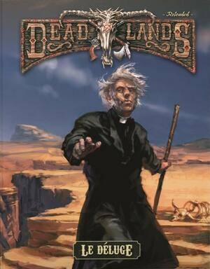Deadlands: Reloaded - Le Déluge