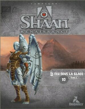 Shaan: Renaissance - Le Feu sous la Glace - Tome 2