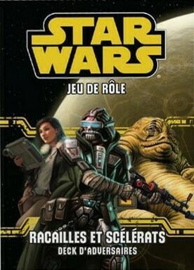 Star Wars: Le Jeu de Rôle - Racailles et Scélérats