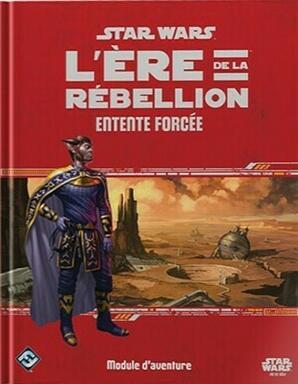 Star Wars: L'Ère de la Rébellion - Le Jeu de Rôle - Entente Forcée