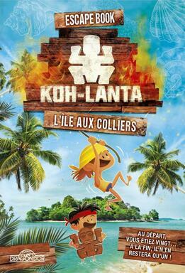 Escape Book: Koh-Lanta - L'Île aux Colliers