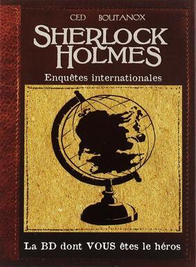 Sherlock Holmes: Enquêtes Internationales - La BD Dont Vous Êtes le Héros