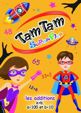 Tam Tam: SuperPlus - Les Additions